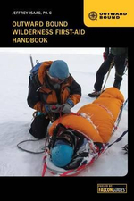 Outward Bound Wilderness First-Aid Handbook : A Guide for Treating Common Minor Ailments at Home... - Wilderness Jeffrey Isaac