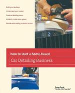 How to Start a Home-Based Car Detailing Business : Home-Based Business - Renny Doyle