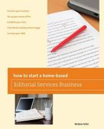 How to Start a Home-Based Editorial Services Business : Building Competitive Advantage Through Marketing E... - Barbara Fuller