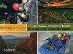 2013 Jamboree Adventure Guide--BSA Only Proprietary Sale : The Summit Bechtel Reserve, West Virginia - Boy Scouts of America