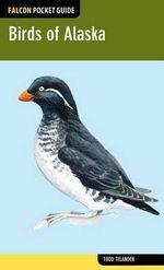 Falcon Pocket Guide : Birds of Alaska - Todd Telander