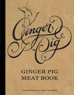 Ginger Pig Meat Book : Ginger Pig Meat Book - Tim Wilson