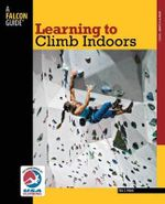 Learning to Climb Indoors - Eric J Horst