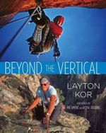 Beyond the Vertical : Forgotten Narratives - Layton Kor