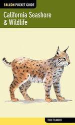 Falcon Pocket Guide : California Seashore & Wildlife - Todd Telander