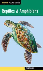 Falcon Pocket Guide : Reptiles & Amphibians - Todd Telander