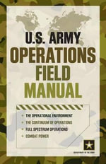 U.S. Army Operations Field Manual - Department of the Army