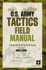 U.S. Army Tactics Field Manual - Department of the Army