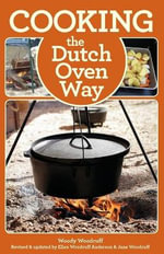 Cooking the Dutch Oven Way, 4th : Easy and Delicious Recipes for Campground Cooking - Ellen Woodruff Anderson