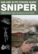 SAS and Elite Forces Guide Sniper : Sniping Skills from the World's Elite Forces - Martin J Dougherty
