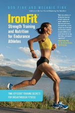IronFit Strength Training and Nutrition for Endurance Athletes : Time-Efficient Training Secrets for Breakthrough Fitness - Don Fink