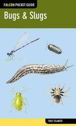 Falcon Pocket Guide : Bugs & Slugs - Todd Telander