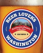 Beer Lover's Washington : Beer Lovers Series - Logan Thompson