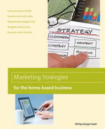 Marketing Strategies for the Home-Based Business, 2nd - Shirley George Frazier