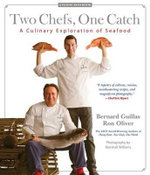 Two Chefs, One Catch : A Culinary Exploration of Seafood - Bernard Guillas