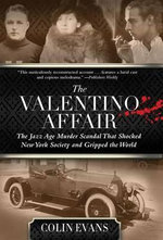 The Valentino Affair : The Jazz Age Murder Scandal That Shocked New York Society and Gripped the World - Colin Evans