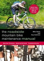 The Roadside Mountain Bike Maintenance Manual - Guy Andrews