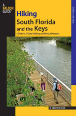 Hiking South Florida and the Keys : A Guide to 39 Great Walking and Hiking Adventures - M. Timothy O'Keefe