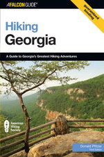 Hiking Georgia, 3rd : A Guide to Georgia's Greatest Hiking Adventures - Donald Pfitzer