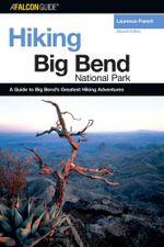 Hiking Big Bend National Park - Laurence Parent