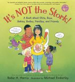 It's Not the Stork! : A Book about Girls, Boys, Babies, Bodies, Families and Friends - Robie H Harris