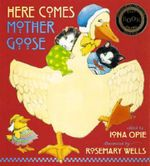 Here Comes Mother Goose : Mother Goose Ser.