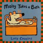 Maisy Takes a Bath : Maisy Books (Paperback) - Lucy Cousins