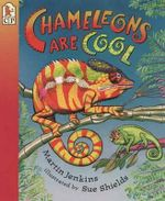 Chameleons Are Cool : Read and Wonder - Martin Jenkins