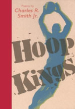 Hoop Kings : Poems - Charles R Smith