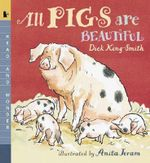 All Pigs Are Beautiful - Dick King-Smith