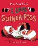 I Love Guinea Pigs : Read and Wonder - Dick King-Smith