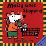 Maisy Goes Shopping - Lucy Cousins