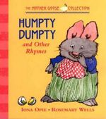 Humpty Dumpty and Other Rhymes :  And Other Rhymes