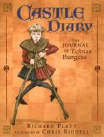 Castle Diary : The Journal of Tobias Burgess :   - Richard Platt