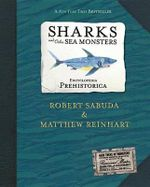 Encyclopedia Prehistorica Sharks and Other Sea Monsters : The Definitive Pop-Up Book - Robert Sabuda