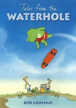 Tales from the Waterhole : Candlewick Reader - Bob Graham