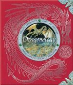 Dragonology : The Complete Book of Dragons - Ernest Drake