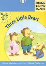 Three Little Bears : Brand New Readers - David Martin