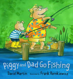 Piggy and Dad Go Fishing - David M. Martin