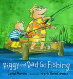 Piggy and Dad Go Fishing - David M. Martin