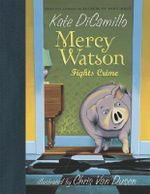 Mercy Watson : Fights Crime - Kate DiCamillo