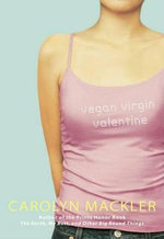 Vegan Virgin Valentine - Carolyn Mackler