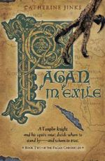 Pagan in Exile : Book Two of the Pagan Chronicles - Catherine Jinks