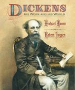 Dickens : His Work and His World - Michael Rosen