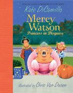 Mercy Watson : Princess in Disguise - Kate DiCamillo