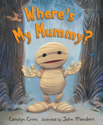 Where's My Mummy? : Scholastic Readers Level 1 - Carolyn Crimi