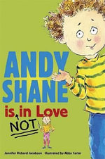 Andy Shane Is Not in Love - Jennifer Jacobson
