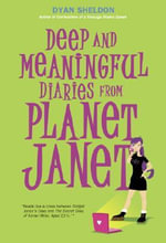 Deep and Meaningful Diaries from Planet Janet - Dyan Sheldon