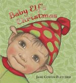 Baby Elf's Christmas - Jane Cowen-Fletcher