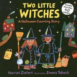 Two Little Witches : A Halloween Counting Story - Harriet Ziefert